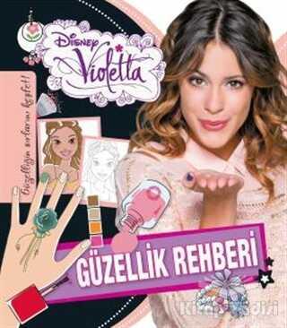 Doğan Egmont Yayıncılık - Violetta Güzellik Rehberi - Güzelliğin Sırları Keşfet