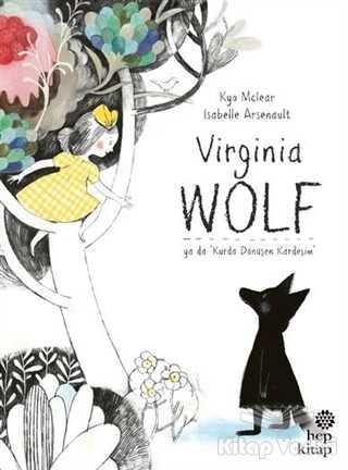 Hep Kitap - Virginia Wolf Ya Da Kurda Dönüşen Kardeşim