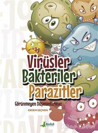 Bulut Yayınları - Virüsler Bakteriler Parazitler - Görünmeyen Düşmanlarımız