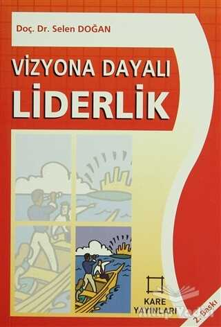 Kare Yayınları - Ders Kitapları - Vizyona Dayalı Liderlik