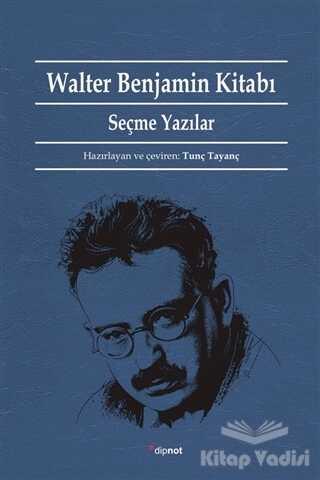 Dipnot Yayınları - Walter Benjamin Kitabı