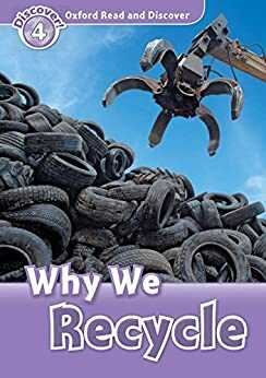 Oxford Unıversıty Press - Why We Recycle (Oxford Read and Discover Level 4)