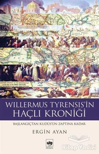 Ötüken Neşriyat - Willermus Tyrensis'in Haçlı Kroniği
