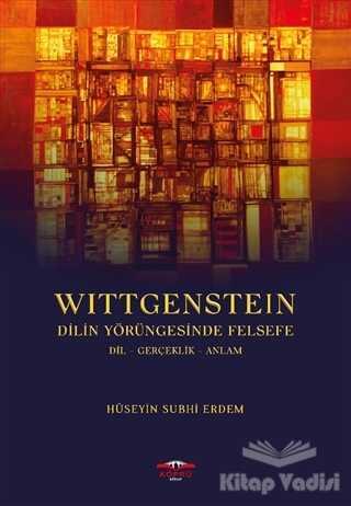 Köprü Kitapları - Wittgenstein - Dilin Yörüngesinde Felsefe
