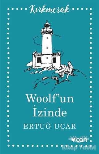 Can Yayınları - Woolf'un İzinde