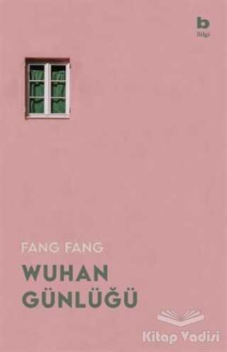 Bilgi Yayınevi - Wuhan Günlüğü