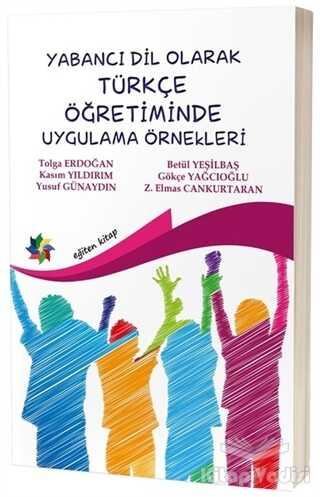 Eğiten Kitap - Yabancı Dil Olarak Türkçe Öğretiminde Uygulama Örnekleri