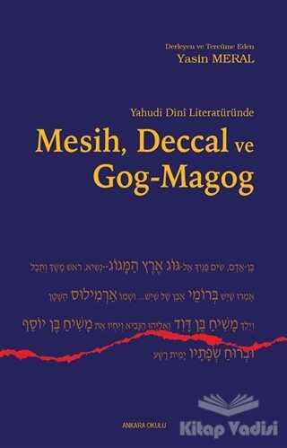 Ankara Okulu Yayınları - Yahudi Dini Literatüründe Mesih Deccal ve Gog - Magog