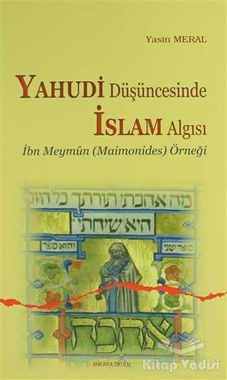 Ankara Okulu Yayınları - Yahudi Düşüncesinde İslam Algısı