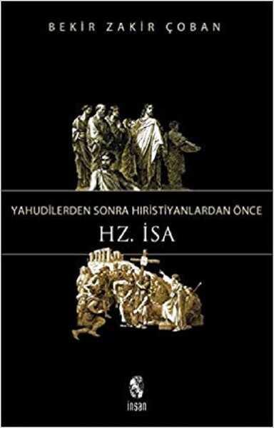 İnsan Yayınları - Yahudilerden Sonra Hristiyanlardan Önce Hz. İsa