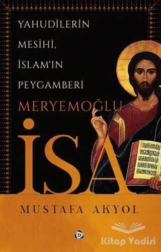 Düşün Yayıncılık - Yahudilerin Mesihi, İslam'ın Peygamberi Meryemoğlu İsa