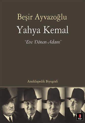 Kapı Yayınları - Yahya Kemal: Eve Dönen Adam