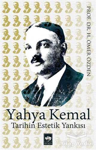 Ötüken Neşriyat - Yahya Kemal Tarihin Estetik Yankısı