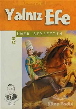 Timaş Çocuk - İlk Gençlik - Yalnız Efe