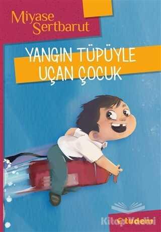 Tudem Yayınları - Yangın Tüpüyle Uçan Çocuk