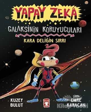 Timaş Çocuk - Yapay Zeka - Galaksinin Koruyucuları