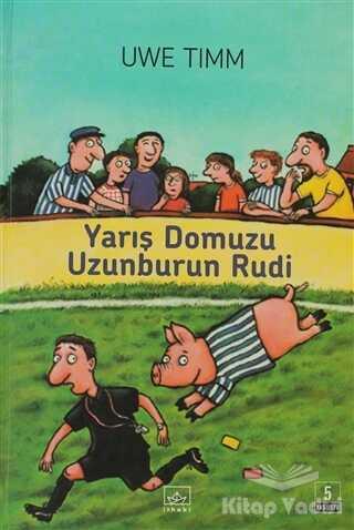 İthaki Yayınları - Yarış Domuzu Uzunburun Rudi