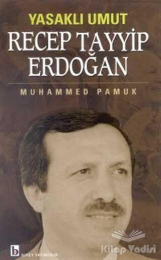 Birey Yayıncılık - Yasaklı Umut Recep Tayyip Erdoğan