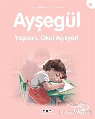Yapı Kredi Yayınları - Yaşasın Okul Açılıyor - Ayşegül