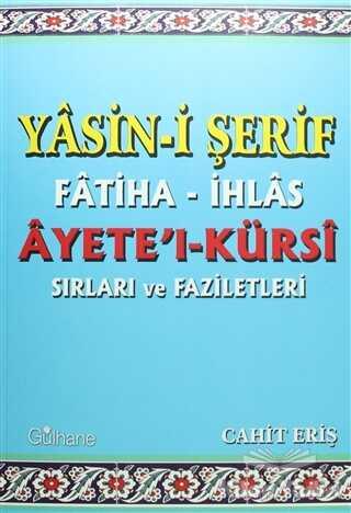 Gülhane Yayınları - Yasin-i Şerif Fatiha- İhlas Ayet'el- Kürsi Sırları ve Faziletleri