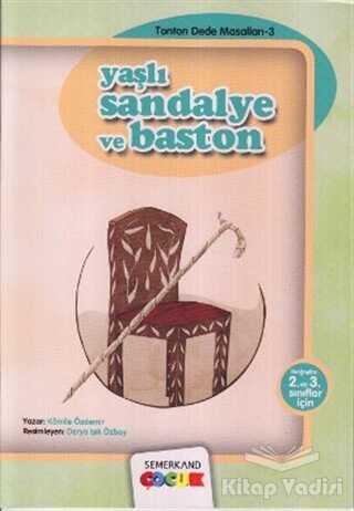 Semerkand Çocuk Yayınları - Yaşlı Sandalye ve Baston