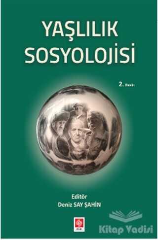 Ekin Basım Yayın - Akademik Kitaplar - Yaşlılık Sosyolojisi