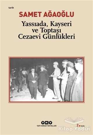 Yapı Kredi Yayınları - Yassıada, Kayseri ve Toptaşı Cezaevi Günlükleri