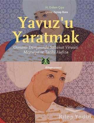 Kitap Yayınevi - Yavuz'u Yaratmak