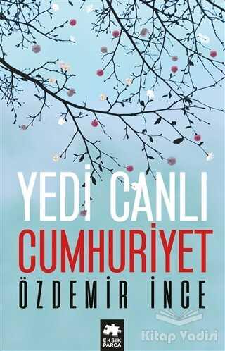 Eksik Parça Yayınları - Yedi Canlı Cumhuriyet