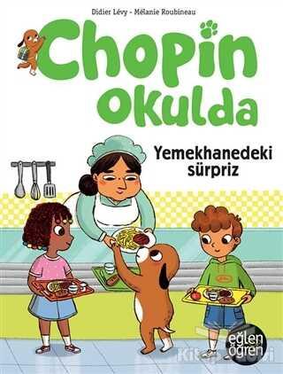 Dstil Tasarım İletişim Yayınları - Yemekhanedeki Sürpriz - Eğlen Öğren Chopin Okulda