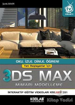 Kodlab Yayın Dağıtım - Yeni Başlayanlar İçin 3DS Max Mimari Modelleme