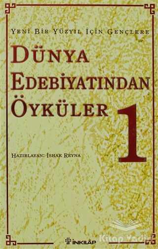 İnkılap Kitabevi - Yeni Bir Yüzyıl İçin Gençlere Dünya Edebiyatından Öyküler 1. Cilt