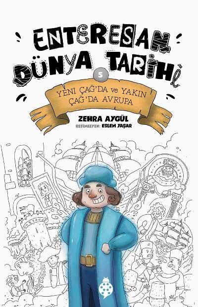 Uğurböceği Yayınları - Yeni Çağ'da ve Yakın Çağ'da Avrupa - Enteresan Dünya Tarihi 5