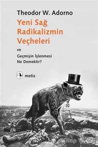 Metis Yayınları - Yeni Sağ Radikalizmin Veçheleri ve Geçmişin İşlenmesi Ne Demektir ?