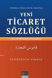 Yeni Ticaret Sözlüğü-Türkce-İngilizce-Arapça- / Bedreddin Şimşek / Özgü Yayınevi