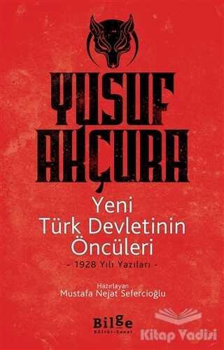 Bilge Kültür Sanat - Yeni Türk Devletinin Öncüleri