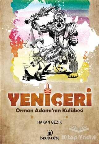 İskenderiye Yayınları - Yeniçeri - Orman Adamı'nın Kulübesi
