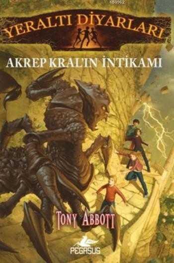 Pegasus Yayıncılık - Yeraltı Diyarları 3 - Akrep Kral'In İntikamı / Pegasus Yay.