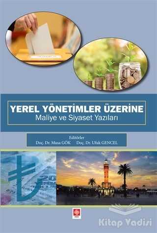 Ekin Basım Yayın - Akademik Kitaplar - Yerel Yönetimler Üzerine Maliye ve Siyaset Yazıları