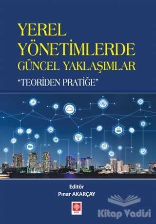 Ekin Basım Yayın - Akademik Kitaplar - Yerel Yönetimlerde Güncel Yaklaşımlar