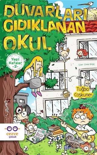 Cezve Çocuk - Yeşil Kafalar 2 - Duvarları Gıdıklanan Okul