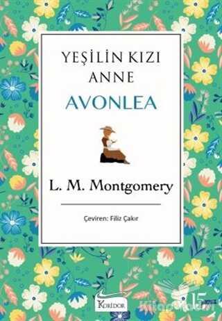 Koridor Yayıncılık - Yeşilin Kızı Anne Avonlea (Yeşil Kapak)
