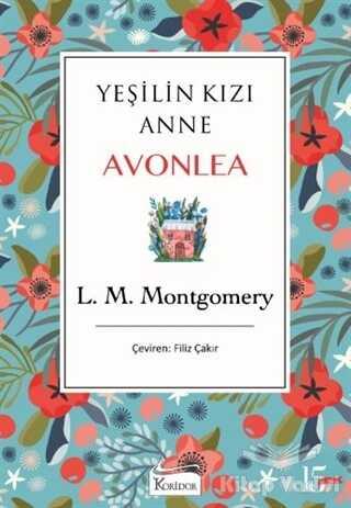 Koridor Yayıncılık - Yeşilin Kızı Anne Avonlea (Mavi Kapak)