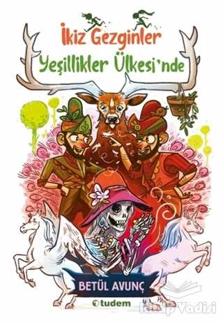 Tudem Yayınları - Yeşillikler Ülkesi'nde - İkiz Gezginler