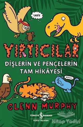 İş Bankası Kültür Yayınları - Yırtıcılar - Dişlerin Ve Pençelerin Tam Hikayesi