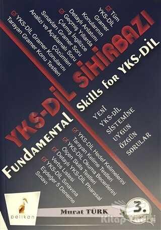 Pelikan Tıp Teknik Yayıncılık - YKS-DİL Sihirbazı Fundamental Skills For YKS-DİL