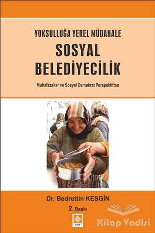 Ekin Basım Yayın - Akademik Kitaplar - Yoksulluğa Yerel Müdahale - Sosyal Belediyecilik