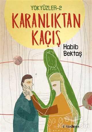 Tudem Yayınları - Yokyüzler 2 - Karanlıktan Kaçış