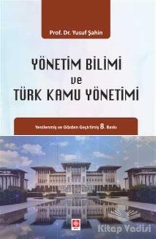 Ekin Basım Yayın - Akademik Kitaplar - Yönetim Bilimi ve Türk Kamu Yönetimi