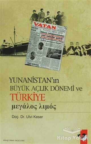 IQ Kültür Sanat Yayıncılık - Yunanistan'ın Büyük Açlık Dönemi ve Türkiye